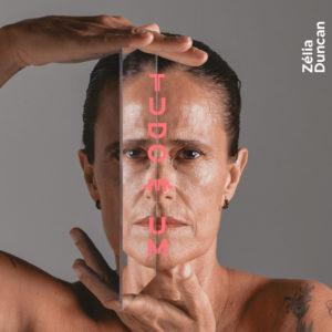 Zélia Duncan lança álbum Tudo é Um