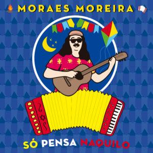 """Moraes Moreira lança """"Só pensa naquilo"""""""